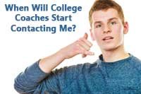 Student wondering when college coaches start contacting him
